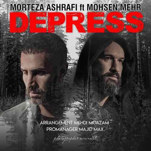 مرتضی اشرفی و محسن مهر آهنگ دپرس